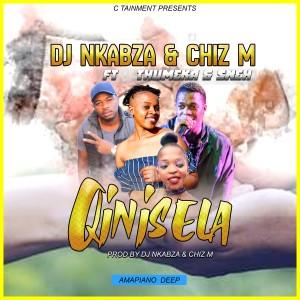 DJ Nkabza & Chiz M Qinisela Mp3 Fakaza Download