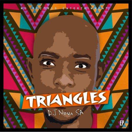 DJ Nova SA Triangles EP Zip Fakaza Download