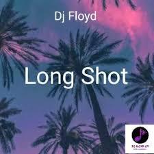 Dj Floyd – Long Shot mp3 download