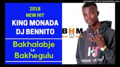 King Monada - Bakhalabje Le Bakhegulu ft Dj Bennito mp3 download