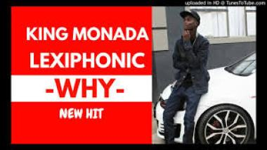 King Monada - Why ft Lexiphonic mp3 download