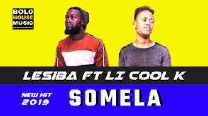 Lesiba – Somela ft LI Cool K mp3 download