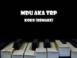 DOWNLOAD MDU aka TRP Koko (Remake) Mp3