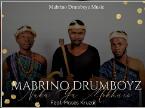 Mabrino Drumboyz Naka ya Mokhure Mp3 Fakaza Download