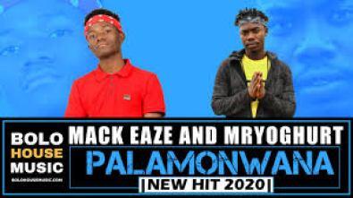 Mack Eaze & Mr Yoghurt – Palamonwana mp3download