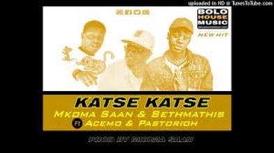Mkoma Saan & Sethmathis – Katse Katse ft Acemo x Pastorioh mp3 download