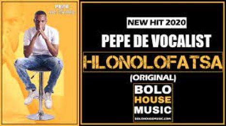 Pepe De Vocalist – Hlonolofatsa mp3 download