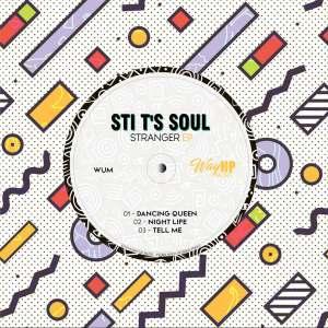 DOWNLOAD STI T's Soul Stranger EP Zip