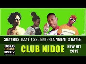 Shaymus Tizzy – Club Nidoe ft SSG Entertainment & Kay EE mp3 download