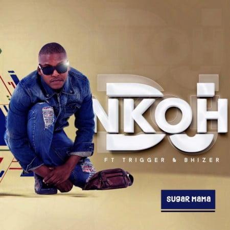 DJ Nkoh Sugar Mama Mp3 Fakaza Download