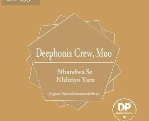 Deephonix Crew & Moo Sthandwa Se Nhliziyo Yam EP Zip Fakaza Download