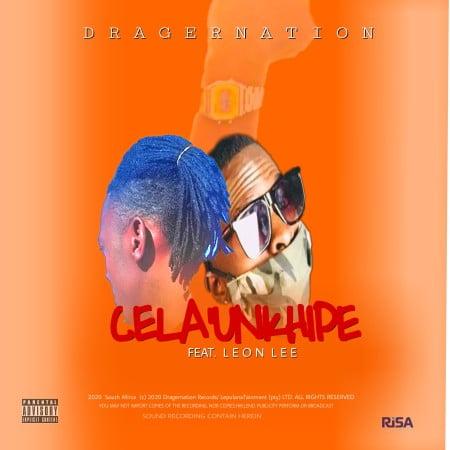 DragerNation Cela'Unkhipe Mp3 Fakaza Download