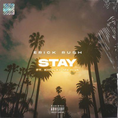 Erick Rush Stay Mp3 Fakaza Download