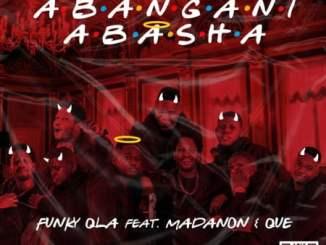Funky Qla Abangani Abasha Mp3 Fakaza Download