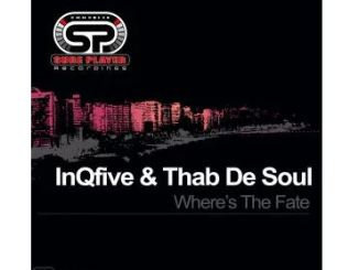 InQfive & Thab De Soul Where's The Fate Mp3 Download