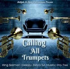 King Saiman, Pro-Tee & Deejay Zebra SA MusiQ – Calling All Trumpets mp3 download