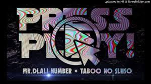 Mr Dlali Number & Taboo no Sliiso – Press Play mp3 download
