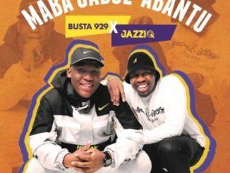 Mr JazziQ & Busta 929 Unkle Mp3 Fakaza Download