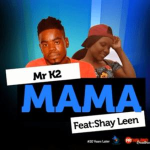 Mr K2 Mama Mp3 Fakaza Download