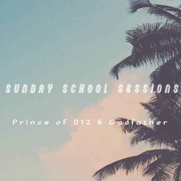 Prince of 012 & Godfather Sunday School Sessions Mp3 Fakaza Download