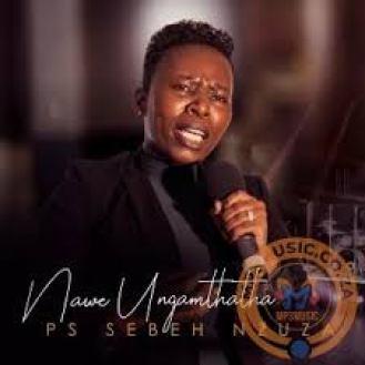 Ps Sebeh Nzuza – Thetha Nami mp3 download