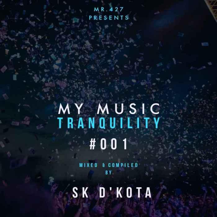 Sk D'kota My Music Tranquility #001 Mp3 Fakaza Download