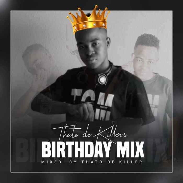 Thato de Killer Thato de Killer's Birthday Mix Mp3 Fakaza Download