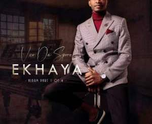 Vico Da Sporo Ekhaya Album Zip Fakaza Download