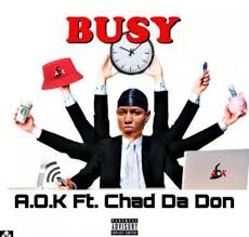 A.O.K – Busy Ft. Chad Da Don mp3 download