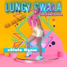 Lungy Gwala – Udlala Ngam Ft. Jobe London mp3 download