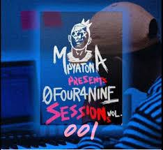 Mpyatona – 0Four4Nine Sessions Vol. 1mp3 download