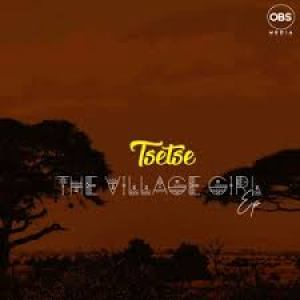 EP: Tsetse – The Village Girl zip download