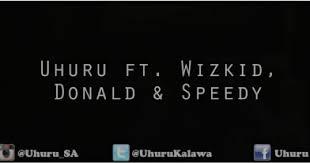 VIDEO: Uhuru – Ungowami Ft. Wizkid, Donald & Speedy mp4 download