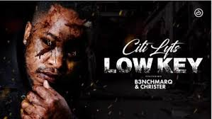 Citi Lyts – Low Key Ft. B3nchMarQ & Christer mp3 download