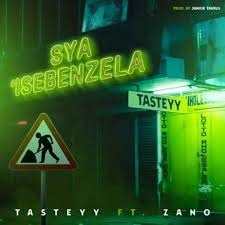 Tasteyy & Zano – Sya'Isebenzela mp3 download