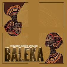Techno Bros – Baleka Ft. Miss Twaggy mpdownload