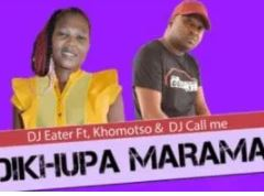 DJ Eater – Dikhupa Marama Ft. Khomotso & DJ Call Me (Original) mp3 downlad