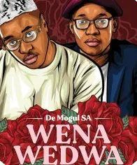 De Mogul SA – Wena Wedwa Ft. Sino Msolo mp3 downlod