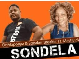 Dr Maponya & Speaker Breaker – Sondela Ft. Mashvick mp3 download