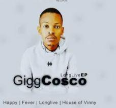 EP: Gigg Cosco – Long Live zip download