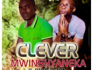 Clever Ft. Clement The Saint – Mwinshya Neka Mp3