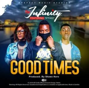 Download The Infinity Ft. Tiffany Good Times Mp3
