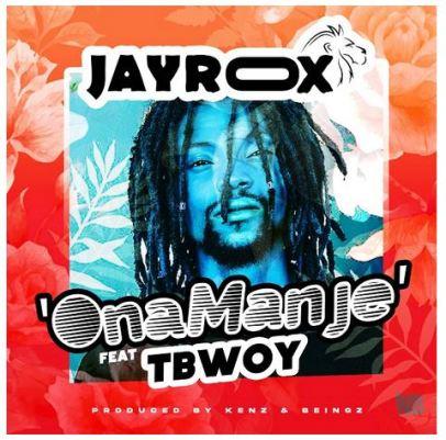 Jay Rox Ft. TBwoy – Ona Manje