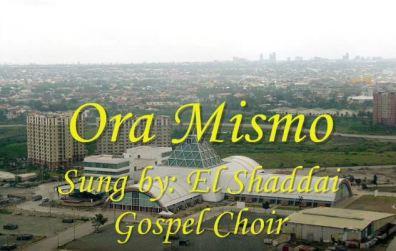 El Shaddai Gospel Music Ministry – Ora Mismo