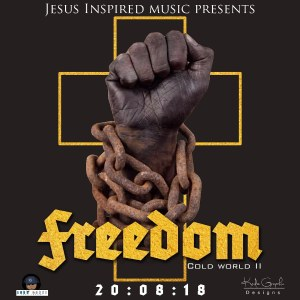 II Cold Word, TJG, Bkay & Loose Genesiis – Freedom