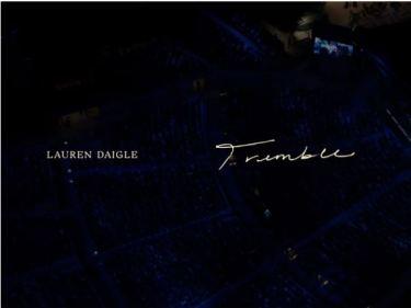 Lauren Daigle - Tremble
