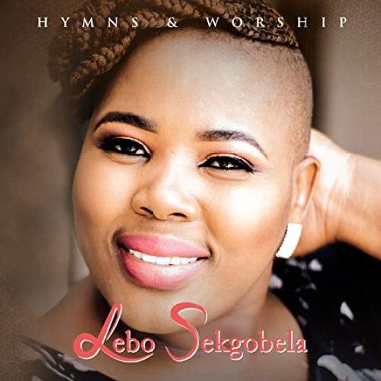 Lebo Sekgobela – Hymns and Worship (Live)