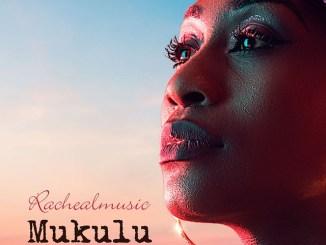 Racheal – Mukulu (My God is Bigger)