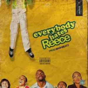DOWNLOAD mp3:A-Reece Everybody Hates Reece mp3 free download