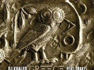 Dj Khaled – Greece Ft. Drake